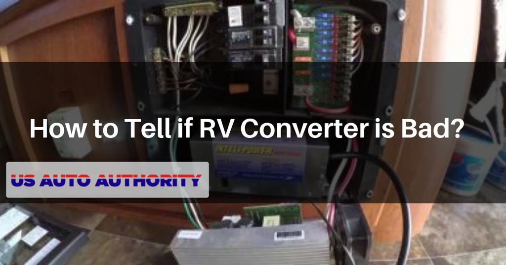 how to tell if rv converter is bad